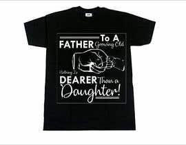 #75 untuk Father's Day T-Shirt 2018 oleh narvekarnetra02