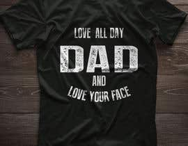 #81 for Father's Day T-Shirt 2018 by RazzakRazz