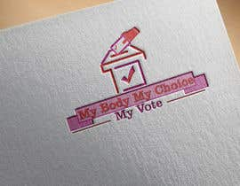 #92 za I need a logo with the following slogan  My Body My Choice My Vote  It needs to be in shades of red and purple and feature a woman's hand/woman voting at a ballot box. Want the image to have feminine appeal. od ariibnu07