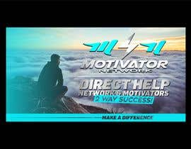 #47 for Design a Banner - Motivator Network by jamiu4luv