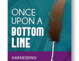 #39 for Book Cover - Once Upon a Bottom Line by syedanooshxaidi9