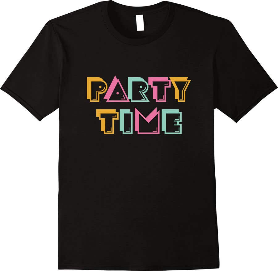 Contest Entry #79 for T-shirt Design   ( party time)
