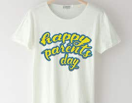 #65 for Design a T-Shirt for Parents' Day af sahac5555
