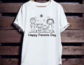 #33 for Design a T-Shirt for Parents' Day af ershad0505