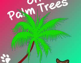 "#5 for Create ""Pissin' on Palm Trees"" Dog Shirt design by Kurinnaya31"