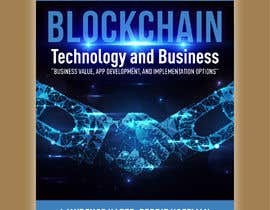 leiidiipabon24 tarafından Create a Front Book Cover Image about Blockchain Technology & Business için no 58