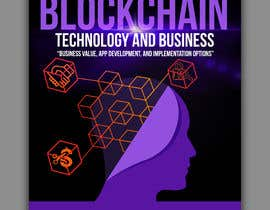 freeland972 tarafından Create a Front Book Cover Image about Blockchain Technology & Business için no 53
