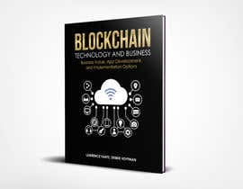 #15 for Create a Front Book Cover Image about Blockchain Technology & Business af tatyana08