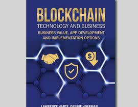 #56 for Create a Front Book Cover Image about Blockchain Technology & Business af tatyana08