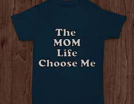 #75 for Tee Shirt Design Mom Life by nurnobijashim