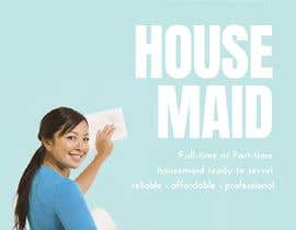 """#17 for create flyer for """"Housemaid"""" services by salinasjanae1"""