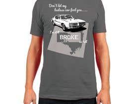 Nro 10 kilpailuun Don't Let My Badass Car Fool You Tee Shirt käyttäjältä danarmcgrath