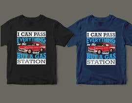 #18 for I Can Pass Everything But A Gas Station Tee Shirt by Newjoyet