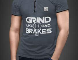 #12 untuk Grind Like Bad Brakes Mock up T-shirts oleh RibonEliass