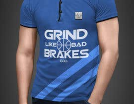 #13 untuk Grind Like Bad Brakes Mock up T-shirts oleh RibonEliass