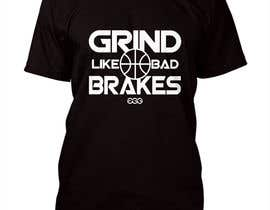 #9 for Grind Like Bad Brakes Mock up T-shirts by murad11