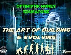 #10 cho Optimistik Money Educatorz: The Art of Building & Evolving bởi TheAnsari97