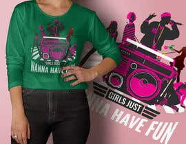 #22 para T-Shirt Design:  Girls Just Wanna Have Fun por masudrana95