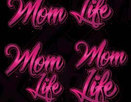 "#4 para Design a line of ""Mom Life"" screen printed tees and apparel for a women's clothing boutique. por Isodexxx"