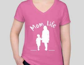 "#6 para Design a line of ""Mom Life"" screen printed tees and apparel for a women's clothing boutique. por eyzahaini"
