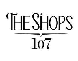 Nro 1442 kilpailuun The Shops at 107 needs a logo käyttäjältä criss4000