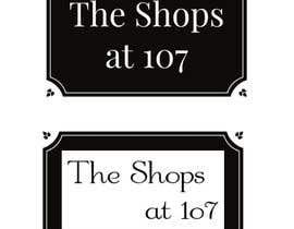 Nro 1203 kilpailuun The Shops at 107 needs a logo käyttäjältä smartmathhelper