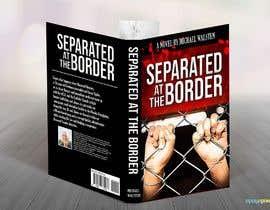 #27 para Cover art for my novel, Separated at the Border por feramahateasril