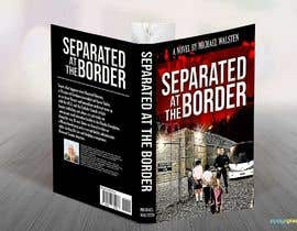 #33 para Cover art for my novel, Separated at the Border por feramahateasril