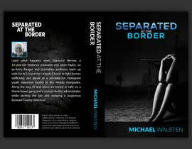 #14 para Cover art for my novel, Separated at the Border por mdfhossain
