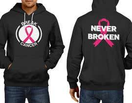 nº 60 pour Break Cancer Hoodie par FARUKTRB
