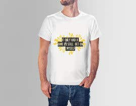 "#15 para Life of Gains is the brand name and I want this wording on the T-shirt ""If I only had a dime I'd still bet on myself"" be creative I don't want just plain text! por najmul7"