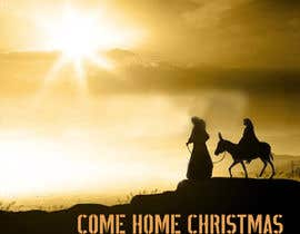 #15 untuk Design cover artwork for original Christmas song: Come Home Christmas oleh graphictionaryy
