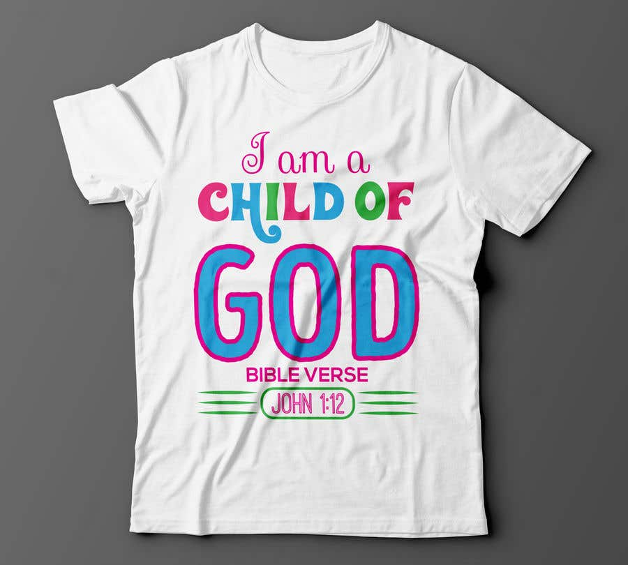 "Penyertaan Peraduan #74 untuk ""I am a Child of God - John 1:12"" - Tshirt Design for Baby, Toddlers, Little Boy and Little Girl"