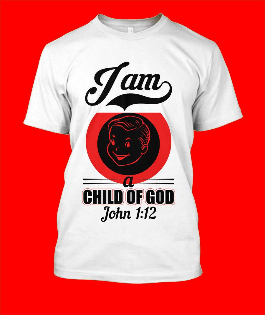 "Penyertaan Peraduan #19 untuk ""I am a Child of God - John 1:12"" - Tshirt Design for Baby, Toddlers, Little Boy and Little Girl"