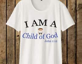 """#70 untuk """"I am a Child of God - John 1:12"""" - Tshirt Design for Baby, Toddlers, Little Boy and Little Girl oleh jitenderkumar460"""
