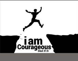 "#48 para ""I am Courageous. Deut 31:6"" - BOYS Tshirt Design por mdsajeebrohani"