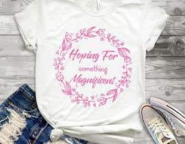nº 43 pour Feminine Text Base T shirt design using Brush Script Fonts (long term/on going basis) par robiulhossi