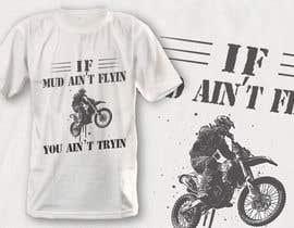 Nro 9 kilpailuun The Let's Mudd T-Shirt Contest!!!! käyttäjältä robiulhossi