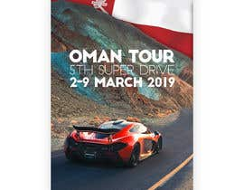 """#11 для Integrate car picture, flag & logo of our club. Poster should say """" OMAN TOUR"""" and """" 5th Super drive 2-9 March 2019 """" the poster should be in artistic look as per attach picture от jamesmahoney98"""