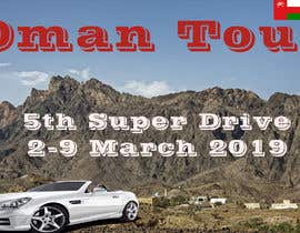 """#6 для Integrate car picture, flag & logo of our club. Poster should say """" OMAN TOUR"""" and """" 5th Super drive 2-9 March 2019 """" the poster should be in artistic look as per attach picture от PriyanshGadiya"""