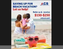 """#46 for (size 8-1/2""""x 11"""") I want an ad with a beach scene that says something like: """"Saving up for that beach vacation? Let us help! Refer us and receive $150-$250 referral cash!!"""" With company logo attached. af ConceptGRAPHIC"""