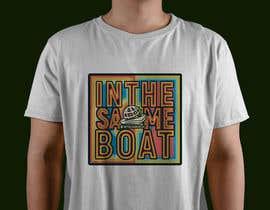 #130 for T-shirt design based on existing logo (#inthesameboat) by AfdanZulhi