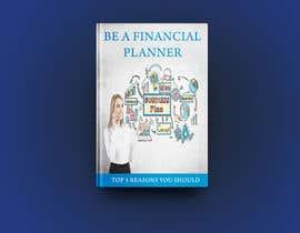 "#106 pёr Book Cover. ""Top 5 Reasons You Should Be A Financial Planner"" nga Akheruzzaman2222"