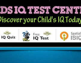 vijayadesign tarafından Banner Ad Design for Kids IQ Test Center - Winner Gets $100 için no 33