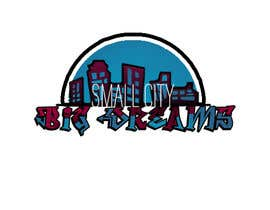 """#4 for I need graphic design for my brand. The image should be artwork to exemplify and say """"Small City Big Dreams"""" FYI My brand is urban apparel by thentherewere6"""