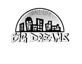 """#6 for I need graphic design for my brand. The image should be artwork to exemplify and say """"Small City Big Dreams"""" FYI My brand is urban apparel by thentherewere6"""