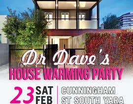 #10 for A flyer designed for a party. Include words   Dr Dave's Housewarming. Saturday 23 February 6pm  Cunningham St South Yarra. Drinks & canapés supplied. Strictly invite only by RooneyMangumpory