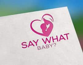 #52 untuk Say what baby? oleh freemanmasud15