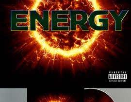 """Nro 78 kilpailuun """"Energy"""" Song Artwork Cover Picture käyttäjältä erickaeunicewebb"""