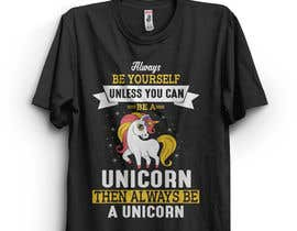 Nro 38 kilpailuun I need an original design for a unicorn themed t-shirt. It can be for kids or adults. It can be funny or serious...it's up to you. käyttäjältä abgenesis88